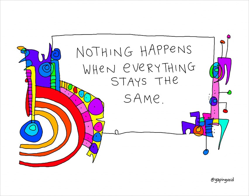 Nothing Happens When Everything Stays The Same